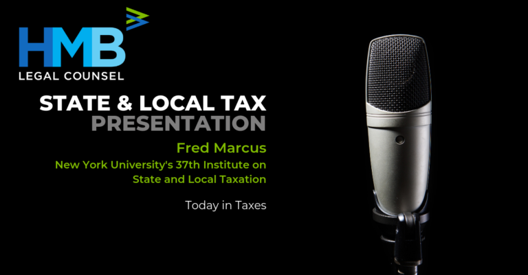 "Fred Marcus Presents ""Today in Taxes"" at New York University's 37th Institute on State and Local Taxation"