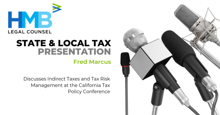 Fred Marcus Discusses Indirect Taxes and Tax Risk Management at the California Tax Policy Conference