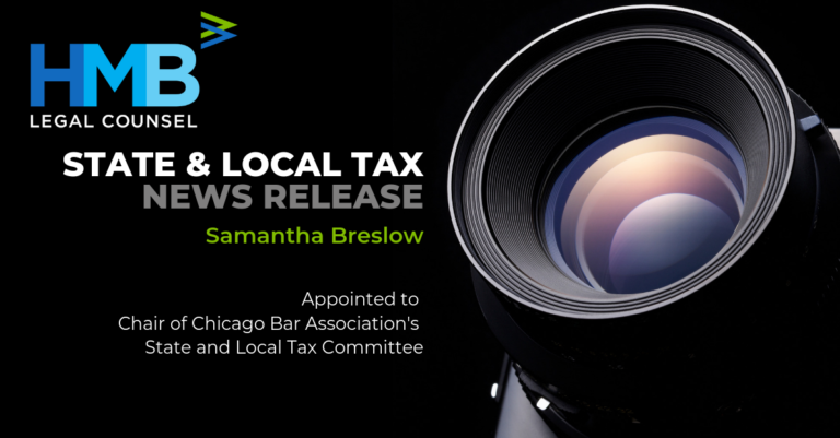 Samantha Breslow becomes Chair of the Chicago Bar Association's State and Local Tax Committee